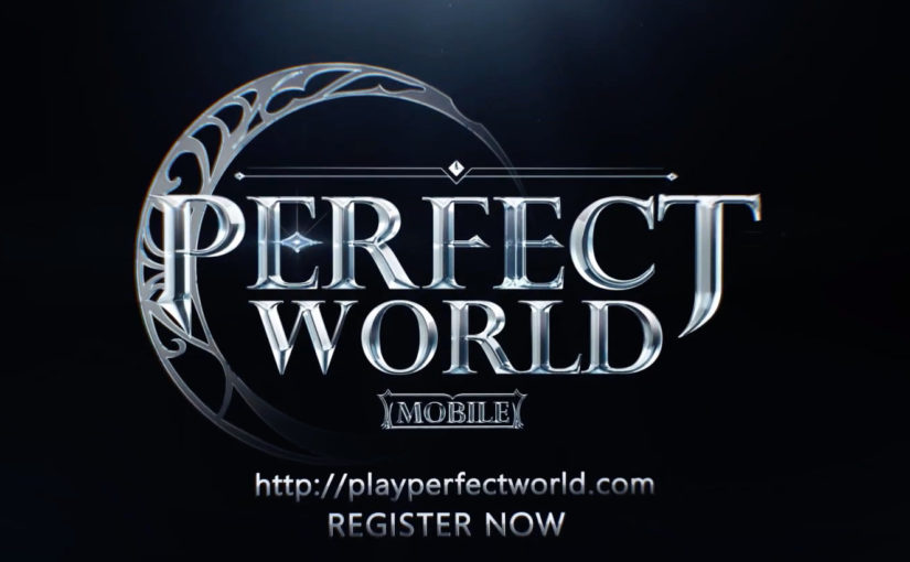 Chinese MMO Perfect World Mobile is Now Open for Pre-Registrations